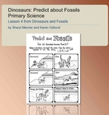 Dinosaurs and Fossils: Predict about Fossils, Primary Science