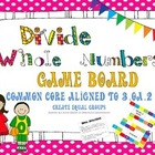 Divide Whole Numbers Task Cards / Game Board ~CCSS 3.OA.2