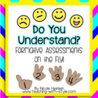 Do You Understand? Formative Assessments on the Fly!