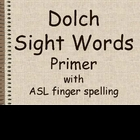 Dolch Primer Sight Words with ASL Spelling Powerpoint