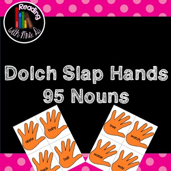 Dolch Slap hands: 95 Nouns