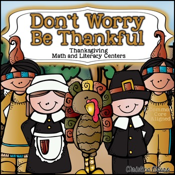 Don't Worry Be Thankful {Thanksgiving} Math & Literacy Stations