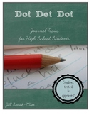 Dot Dot Dot: 64 Journal Topics for High School Students