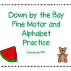 Down by The Bay - Letters & Fine Motor