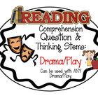 Drama/Play: Reading Comprehension Question and Thinking Stems