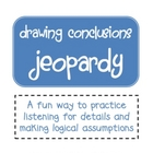 Drawing Conclusions Jeopardy