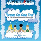 """DREAMS CAN COME TRUE"" - INFORMATIONAL LEARNING SERIES"