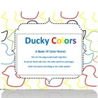 Ducky Colors: A Book of Color Words (Common Core Aligned)