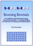 Dyslexia Reversing Reversals:Orton Gillingham, sequence &