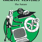 Creative Ventures: The Future