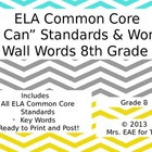 "ELA Common Core ""I Can"" Standard and Word Wall Words for Grade 8"