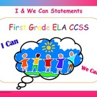 Common Core First Grade ELA I Can and We Can Statements