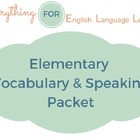 ESL Elementary Level Vocabulary and Speaking Activities Packet