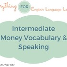 ESL Intermediate Money Vocabulary and Speaking Questions