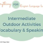 ESL Intermediate Outdoor Activities Vocabulary and Speakin