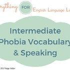 ESL Intermediate Phobias Vocabulary and Speaking Questions