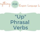 "ESL Phrasal Verbs: ""Up"""