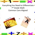 EVERYTHING you need to differentiate 7th grade math - comm
