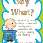 "Earth Day - ""Say What?"" - A Reuse and Recycle Definitions Game"