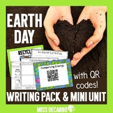 Earth Day Writing Pack and Mini Unit With QR Codes