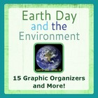 Earth Day and the Environment - 14 Graphic Organizers