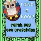 "Earth Week - ""I Give a Hoot"" Craftivity"