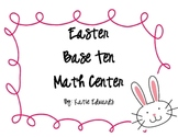 Easter Base Ten Match Center- Common Core