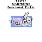 Easter Kindergarten Enrichment Packet