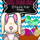 Easter S.T.E.M. Project : Bunny Basket Blues!