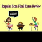 Economics Regular Final Exam Review