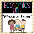 Economics Unit : Make a Town
