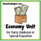 Economy Unit for Early Childhood or Special Education