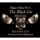 Edgar Allan Poe's The Black Cat Mini-Unit with ELA 9-10 &