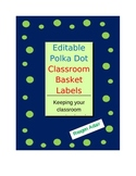 Editable Polka-Dot Class Basket Labels FREEBIE!