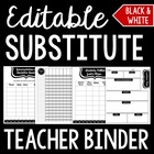 Editable Substitute Teacher Binder: Black and White Theme
