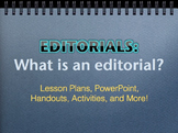Journalism Editorial Writing Lessons, Activities, Rubric and PPT!