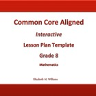 Eighth Grade Common Core Aligned Interactive Lesson Plan T