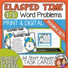 Elapsed Time Task Cards: 64 Word Problem Cards - Double Set!