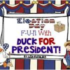 Election Day Fun With Duck For President Unit and Craftivity