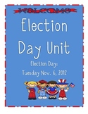 Election Day Unit - 2012