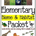 Elementary Biome & Habitat Packet (JAM-PACKED!)
