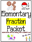 Elementary Fraction Packet (SUPER JAM-PACKED!)