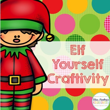 Elf Yourself Craftivity