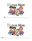 Emergent Reader - I Love Mom
