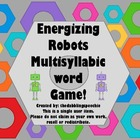 Energizing Robots Multisyllabic Words Game FREEBIE