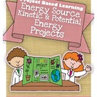 Energy Projects: Sources, Kinetic & Potential {Current Eve