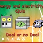 Energy and Electricty Deal or no Deal