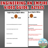 Engineering an Empire: Aztecs Video Guide Original Questions