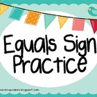 Equals Sign Practice