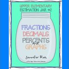 Estimation Jar #2 - Percents, Decimals, Fractions, and Gra